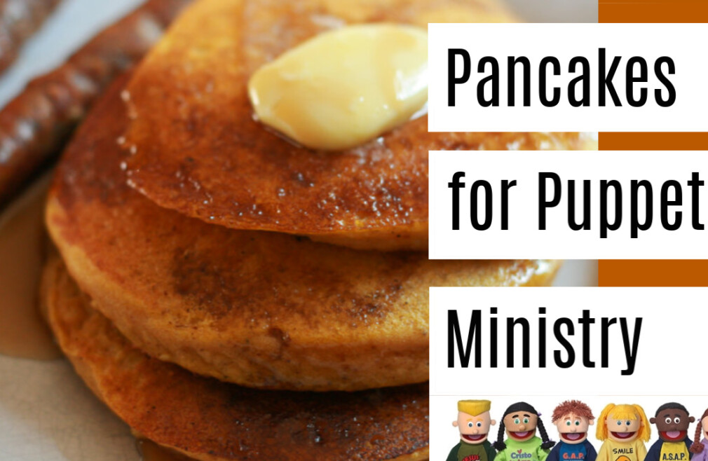 Pancakes for Puppet Ministry