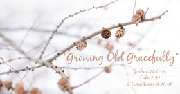 """Growing Old Gracefully"" (traditional)"