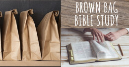 Brown Bag Bible Study #4