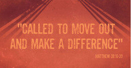 """""""Called to Move Out and Make a Difference"""" (trad)"""