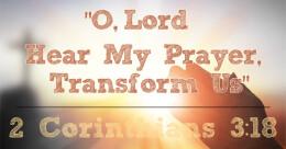 """""""O Lord, Hear My Prayer, Transform Us!"""" (trad.)"""