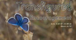"""Transfigured by Encouragement"" (trad.)"