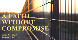 """""""A Faith Without Compromise"""" (trad.)"""